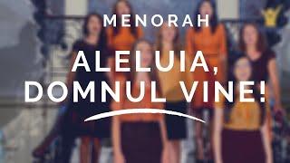 Menorah - Aleluia, Domnul Vine!