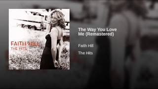 The Way You Love Me (Remastered)