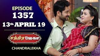 CHANDRALEKHA Serial | Episode 1357 | 13th April 2019 | Shwetha | Dhanush | Nagasri |Saregama TVShows