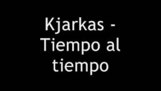 Kjarkas   Tiempo Al Tiempo