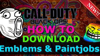 Call Of Duty Black Ops 3: How To Download Emblems & Paintjobs GLITCH