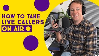 How To Setup & Take Live Callers | For Internet Radio Or Podcasting