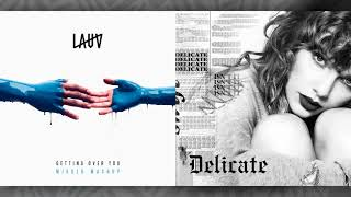 Lauv vs. Taylor Swift - Getting Over You / Delicate (Mashup)
