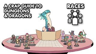 A Crap Guide to D&D [5th Edition] - Races