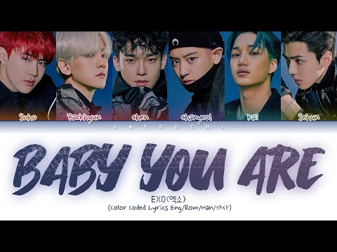 EXO (엑소) - BABY YOU ARE (Color Coded Lyrics Eng/Rom/Han/가사)