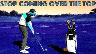 Stop Coming Over The Top In Golf