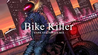"Synthwave mix ""Bike killer"" Dark synth"