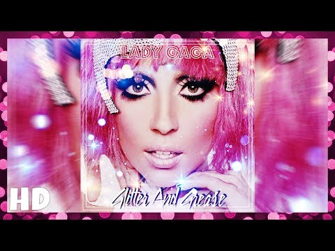 Glitter And Grease Lyrics – Lady Gaga
