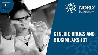 Generic Drugs and Biosimilars 101
