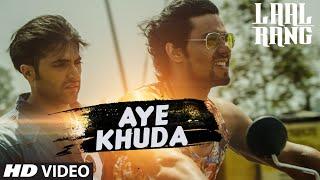 AYE KHUDA Video Song   LAAL RANG   Randeeep Hooda, Akshay Oberoi   T-Series
