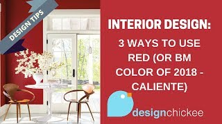 Interior Design Tips: 3 Ways To Use Benjamin Moores Colour Of The Year Caliente Red!