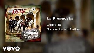 Calibre 50   La Propuesta (Audio)