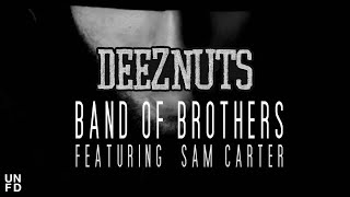 Deez Nuts - Band Of Brothers Feat. Sam Carter [Official Video]