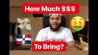 How Much Money Should You Bring To Sosua or Boca Chica, Dominican Republic