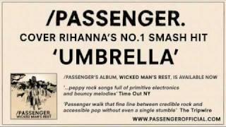 Passenger | Umbrella (Rihanna cover)