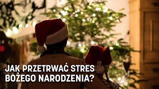 """""""Świąt możemy nie lubić, bo coś nam uzmysławiają"""". Jak przetrwać stres Bożego Narodzenia?"""