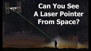 Can You See A Laser Pointer From The Space Station?