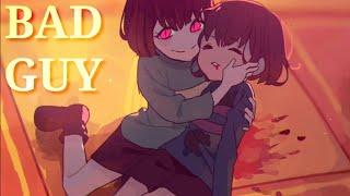Bad Guy   [Undertale] AMV