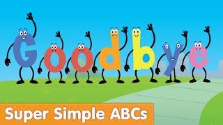 Goodbye A, Goodbye Z | Super Simple ABCs - YouTube