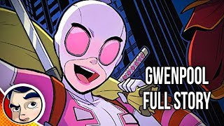 "GwenPool ""Origin...Better Than Deadpool....The End"" - Full Story"