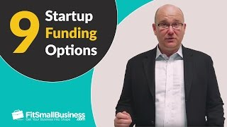 9 Startup Funding Options - Business Loans + More