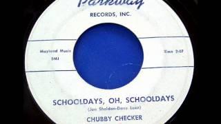 Chubby Checker - Schooldays, Oh, Schooldays