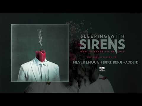 SLEEPING WITH SIRENS - Never Enough (feat. Benji Madden)