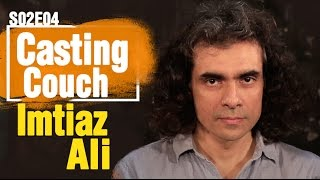 Casting Couch S2E4: Imtiaz Ali, Amey Wagh, Nipun Dharmadhikari, Parna Pethe, Mrinmayee Godbole
