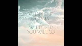 Charlene Soraia 'Wherever You Will Go'