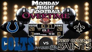 MONDAY NIGHT FOOTBALL WK#15    Colts @ Saints   MNF OVERTIME🏈🏈🏈 #LouieTeeLive