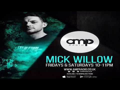 Mick Willow In The Mix - AMP Radio Weekly Show #1
