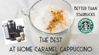 THE BEST AT HOME CARAMEL CAPPUCCINO With Keurig K-Cafe