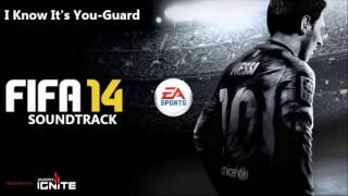 I Know It's-You Guards [FIFA14 SOUNDTRACK]