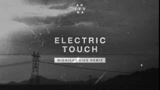 A R I Z O N A   Electric Touch (Midnight Kids Remix)