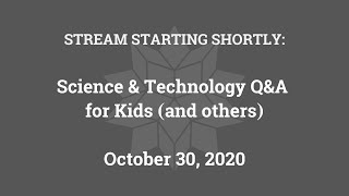 Science & Technology Q&A for Kids (and others) [Part 22]