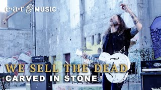WE SELL THE DEAD - Carved in stone