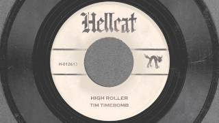 High Roller - Tim Timebomb and Friends