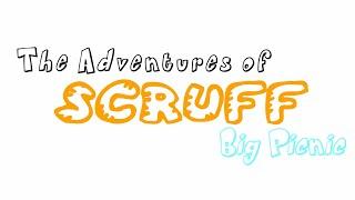 The Adventures of Scruff: Big Picnic