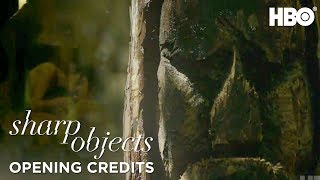 Sharp Objects | Episode 6 Opening Credits | HBO - Video Youtube