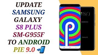 how to update samsung galaxy s9 plus to android 9 pie using odin