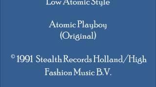 Low Atomic Style   Atomic Playboy (Original)