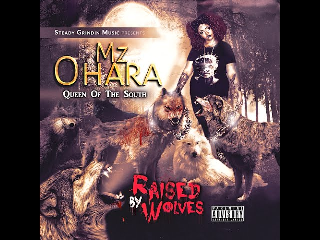 Mz Ohara Queen Of The South Raised By Wolves Mixtape Trailer