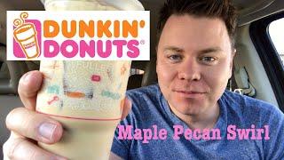 MAPLE PECAN SWIRL DUNKIN DONUTS ICED COFFEE TASTE REVIEW