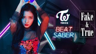 Fake & True - TWICE (Hard) Beat Saber custom song