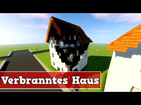 Wie Baut Man Ein Verbranntes Haus In Minecraft Minecraft Deutsch - Minecraft haus bauen tutorial deutsch
