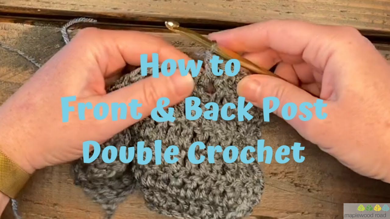 How to Front-Post and Back-Post Double Crochet