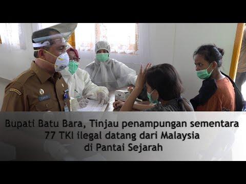 Bupati Batu Bara, Tinjau penampungan sementara 77 TKI ilegal datang dari Malaysia di Pantai Sejarah