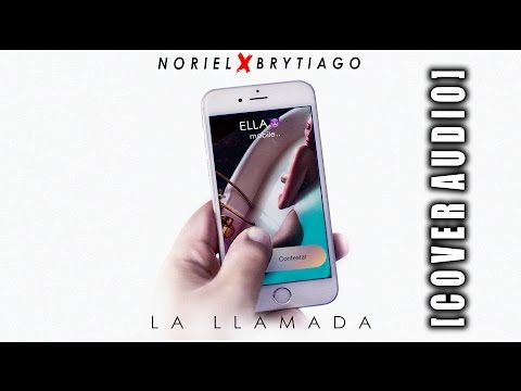 Noriel Ft Brytiago - La Llamada (Cover Audio)
