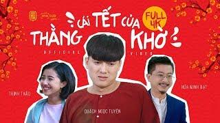 CÁI TẾT CỦA THẰNG KHỜ FULL - Quách Ngọc Tuyên, Lê Nam, Hứa Minh Đạt, Lê Trang, Trịnh Thảo