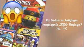 Co będzie w kolejnym magazynie LEGO Ninjago nr 45?